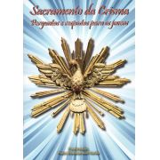 Sacramento da Crisma - Perguntas e respostas para os jovens