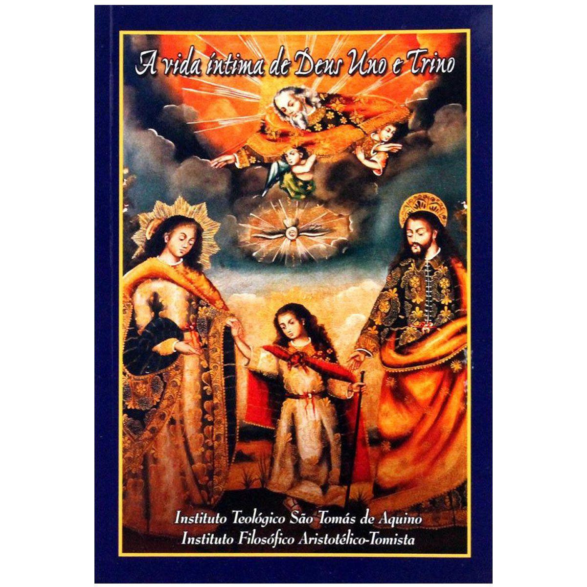 Conheça Sua Fé - A vida Íntima de Deus Uno e Trino