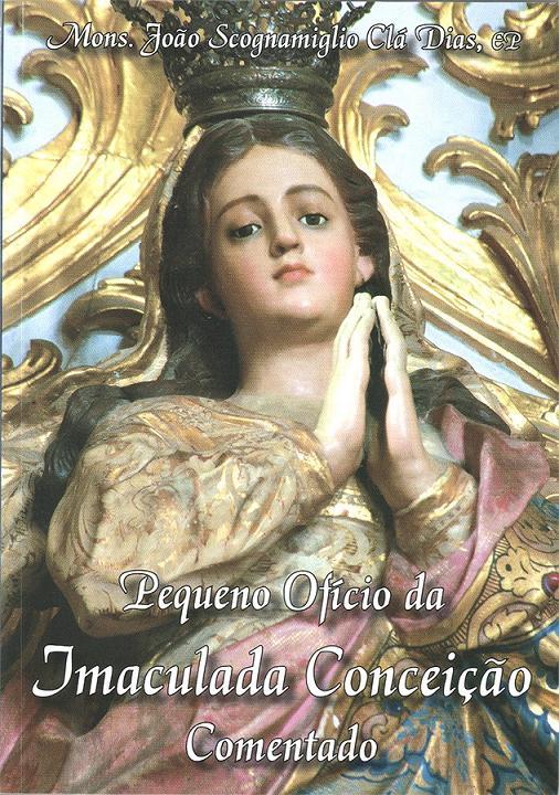 Pequeno Ofício da Imaculada Conceição Comentado - Vol. I