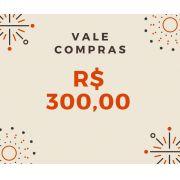 Vale Compras R$ 300,00