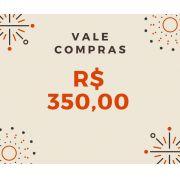 Vale Compras R$ 350,00