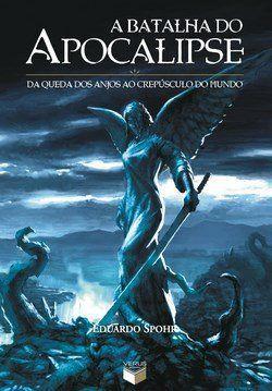 A Batalha do Apocalipse - Da Queda dos Anjos ao Crepúsculo do Mundo