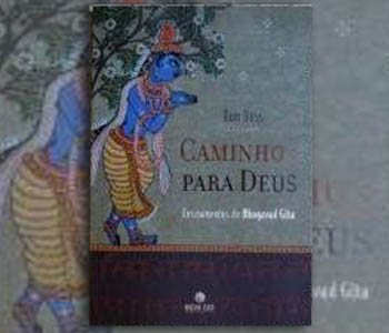 Caminhos para Deus, ensinamentos do Bhagavad Gita - Ram Dass