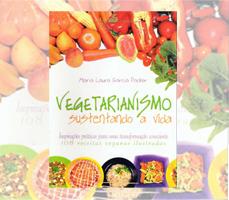 Vegetarianismo-Sustentando a Vida - Maria Laura Garcia Packer