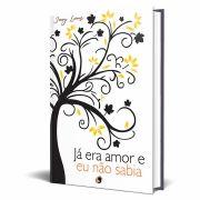Livro Já Era Amor e Eu Não Sabia