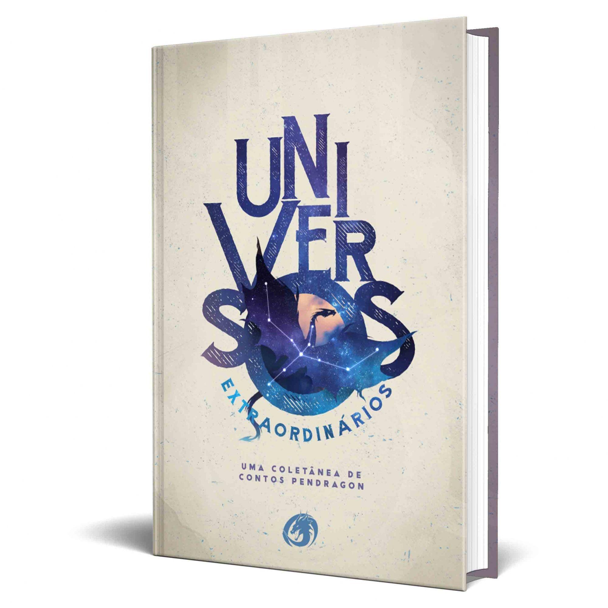 Livro Universos Extraordinários - Uma Coletânea de Contos PenDragon