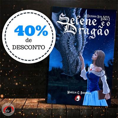 *** Pré-Venda *** do Livro Selene e o Dragão - A Última Lua Azul - Livro 1