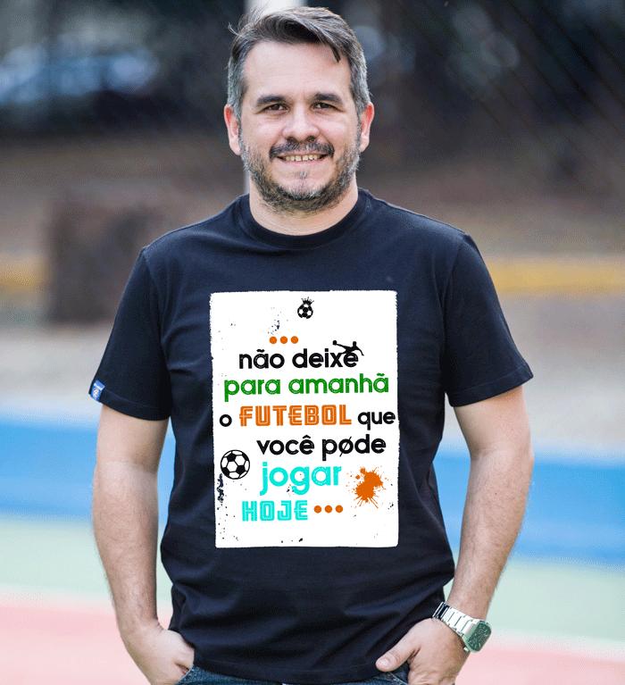 Camiseta Não Deixe para Amanhã...