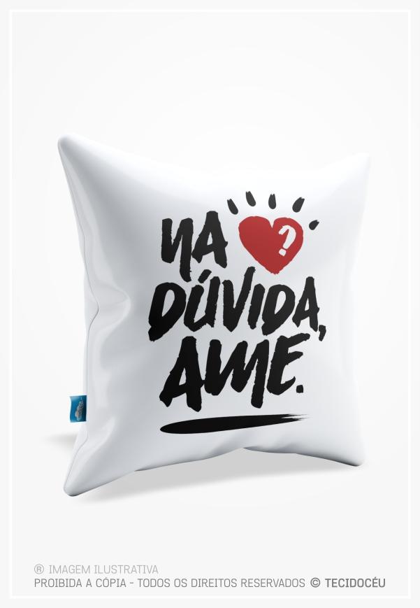 ALMOFADA - NA DÚVIDA AME