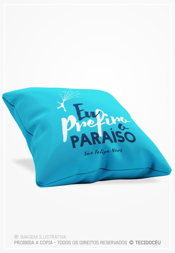 ALMOFADA - PREFIRO O PARAÍSO