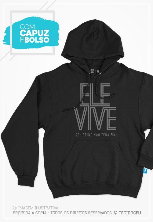 MOLETOM - ELE VIVE