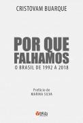 Por que falhamos: o Brasil de 1992 a 2018