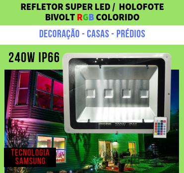 REFLETOR HOLOFOTE DE LED 240W BIVOLT MULTICOLORIDO RGB A