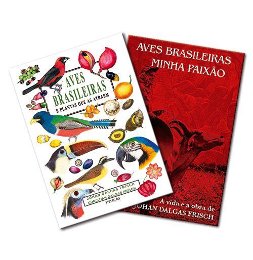 CONJUNTO LIVRO AVES BRASILEIRAS E PLANTAS QUE AS ATRAEM COM AVES BRASILEIRAS MINHA PAIXÃO