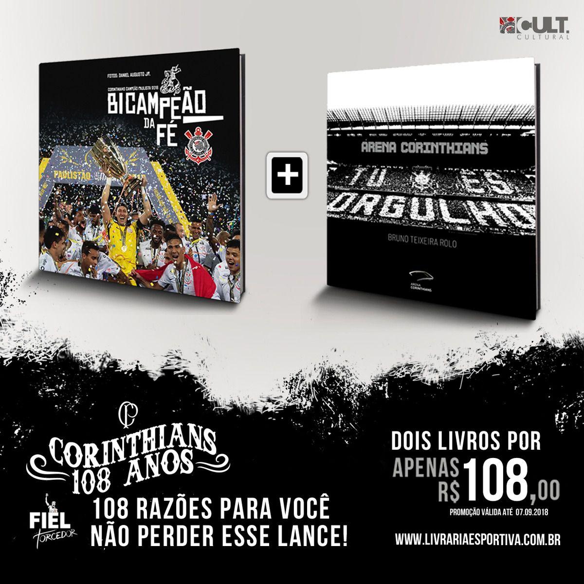 Combo Corinthians 108 Anos: CORINTHIANS, BICAMPEÃO DA FÉ + ARENA CORINTHIANS