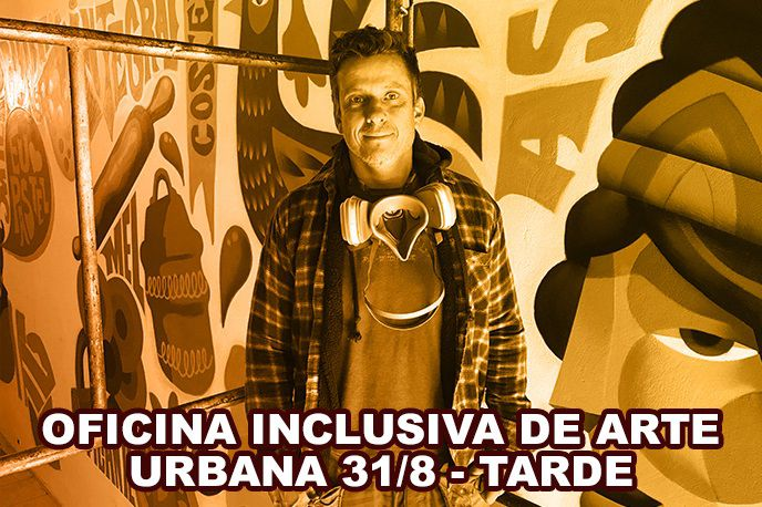 Oficina Inclusiva de Arte Urbana - 31.08 TARDE. GRATUITO