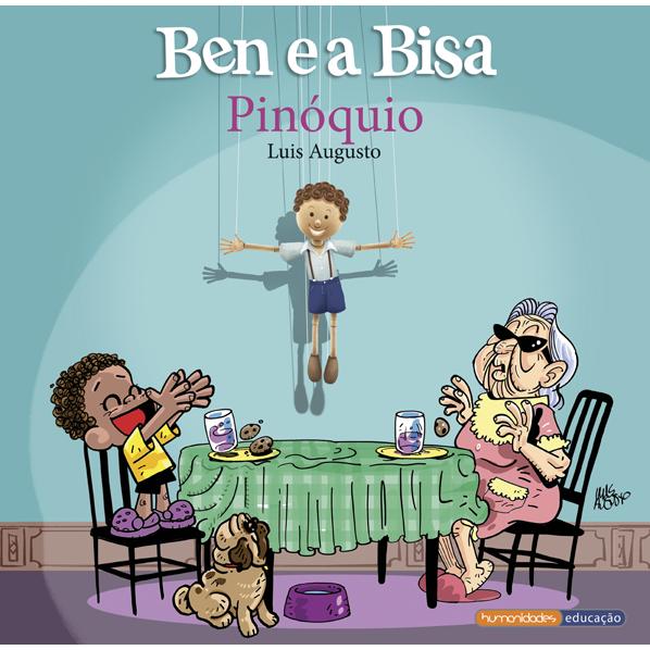 """""""Ben e a Bisa - Pinóquio"""" – Luis Augusto"""