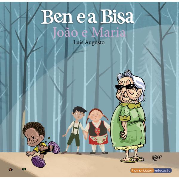 """""""Ben e a Bisa - João e Maria"""" – Luis Augusto"""