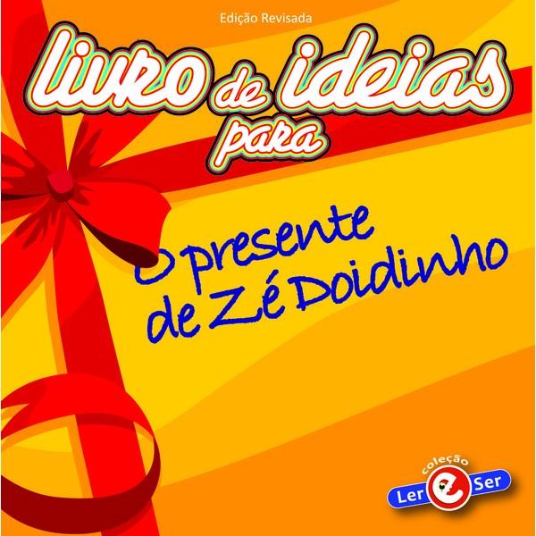 Livro de Ideias - O Presente de Zé Doidinho
