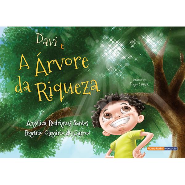 """""""Davi e a Árvore da Riqueza"""" – Angélica Rodrigues dos Santos & Rogério Olegário do Carmo"""