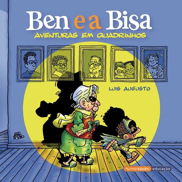 """""""Ben e a Bisa - Aventuras em quadrinhos"""" – Luis Augusto"""