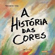 """Livro """"A História das Cores"""" - Bernardo Lins"""