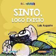 """""""Sinto, Logo Existo"""" – Luis Augusto"""