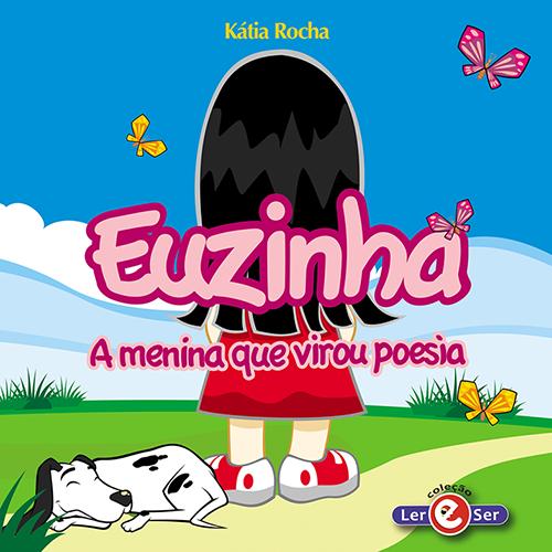 """""""Euzinha, a menina que virou poesia"""" – Kátia Rocha"""