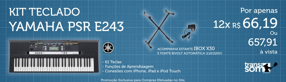 Kit Teclado Yamaha PSR E243 c/ Estante Ibox X30 e Fonte Bivolt Autom�tica 110/220V