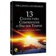 13 CHAVES PARA COMPREENDER O FIM DOS TEMPOS - TIM LAHAYE