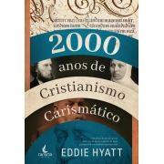 2000 ANOS DE CRISTIANISMO CARISMÁTICO – EDDIE HYATT