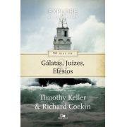 90 dias em Gálatas, Juízes e Efésios - TIMOTHY KELLER  , RICHARD COEKIN