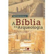 A Bíblia e a arqueologia - MATTHIEU RICHELLE