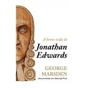 A Breve Vida de Jonathan Edwards - GEORGE MARSDEN