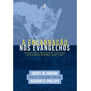 A Encarnação nos evangelhos -Philip Graham Ryken, Richard D. Phillips, Daniel Doriani