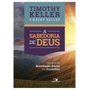 A Sabedoria de Deus - TIMOTHY KELLER  , KATHY KELLER