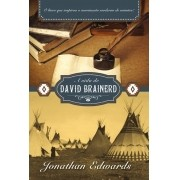 A Vida de David Brainerd - JONATHAN EDWARDS