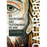 As Escrituras dão testemunho de Mim - D. A. CARSON