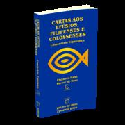 CARTAS AOS EFÉSIOS, FILIPENSES E COLOSSENSES Comentário Esperança NT - Eberhard Hahn / Werner de Boor