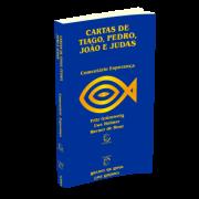 CARTAS DE TIAGO, PEDRO, JOÃO E JUDAS Comentário Esperança NT - Fritz Grünzweig / Uwe Holmer / Werner de Boor