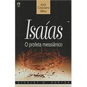 Comentário Bíblico Isaías O Profeta Messiânico - Stanley M. Horton