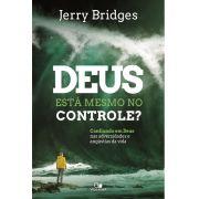 Deus está mesmo no controle? - JERRY BRIDGES