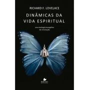 Dinâmicas da vida espiritual - RICHARD F. LOVELACE