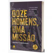 Doze homens, uma missão - Aramis C. DeBarros