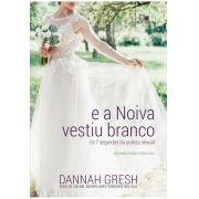 E a noiva vestiu branco - DANNAH GRESH