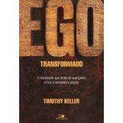 Ego Transformado - TIMOTHY KELLER