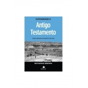 Entendendo o Antigo Testamento - RAYMOND BROWN