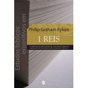 Estudos bíblicos expositivos em 1Reis - Philip Graham Ryken