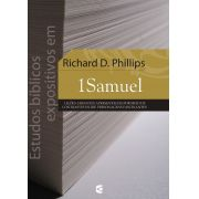 Estudos bíblicos expositivos em 1Samuel - Richard D. Phillips