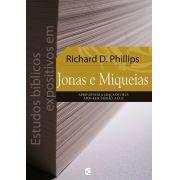 Estudos bíblicos expositivos em Jonas e Miqueias - Richard D. Phillips